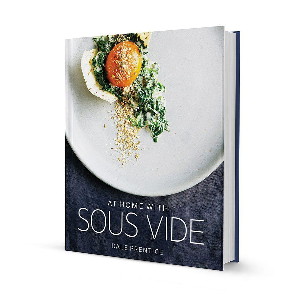 At Home with Sous Vide Cookbook Cookbook Dale Prentice