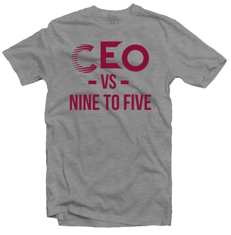 CEO VS NINE TO FIVE Grey T-SHIRT