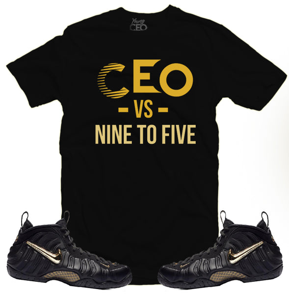Nike foamposite pro metallic gold Ceo vs 9-5 black tee-Young Ceo