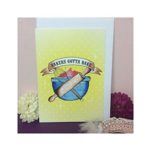 Jubly Umph - Bakers Gotta Bake Greeting Card
