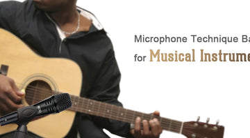 Microphone Technique Basics for Musical Instruments