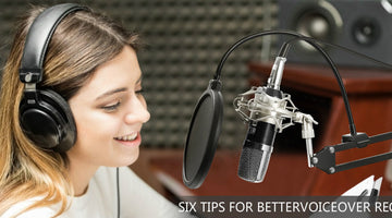 Six Tips for Better Voiceover Recording