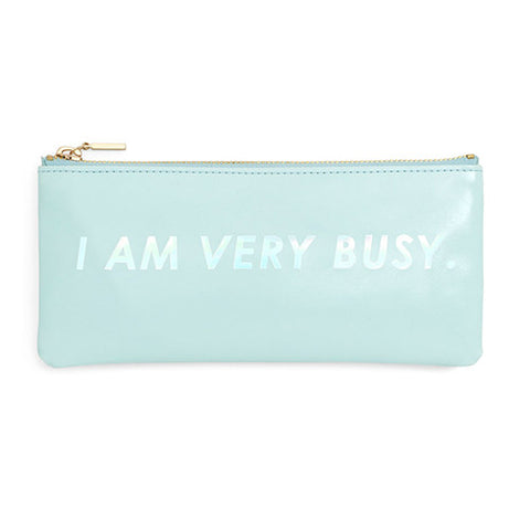Pencil Pouch I Am Very Busy