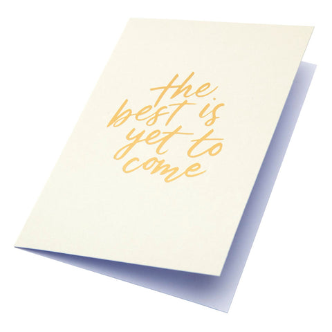 The Best Is Yet Card