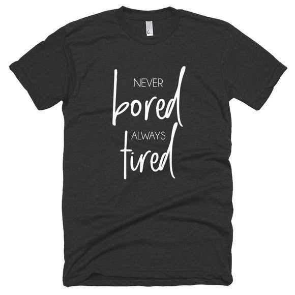 Never Bored Short sleeve soft t-shirt