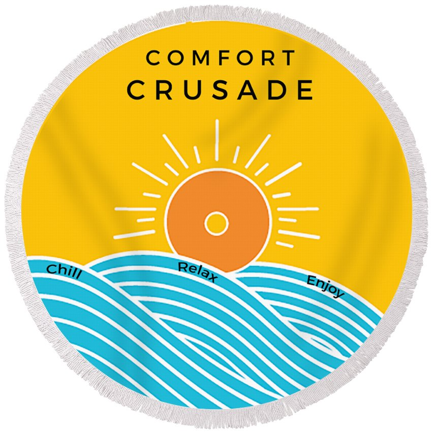 Chill, Relax, Enjoy. Comfort Crusade - Round Beach Towel - The Comfort Crusade Shopping Lounge
