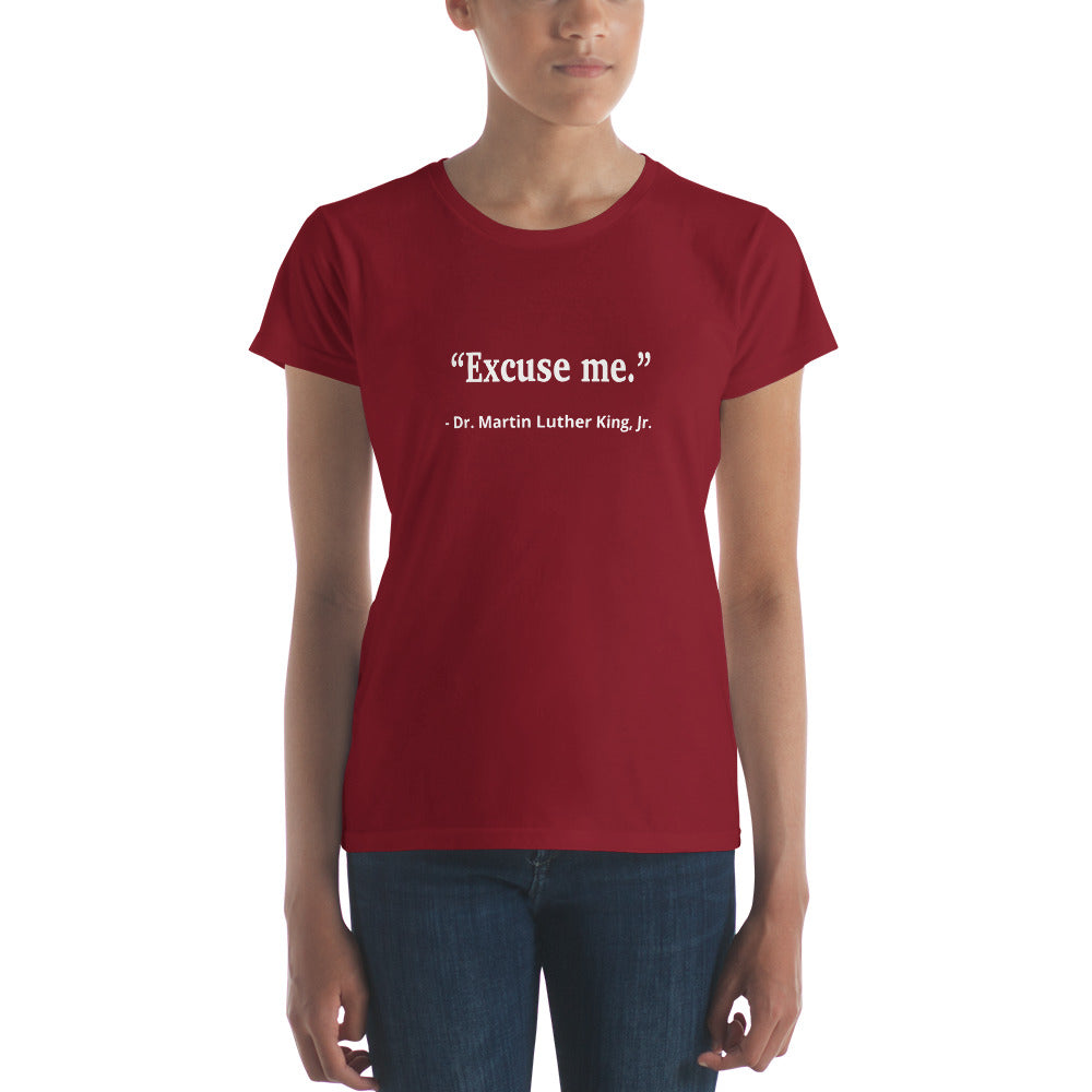 Punday Brunch - Unfamous Quotes Excuse Me MLK Women's Fashion Fit Tee - The Comfort Crusade Shopping Lounge