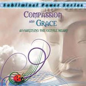 Compassion and Grace Subliminal CD | Carpe Diem with Remi