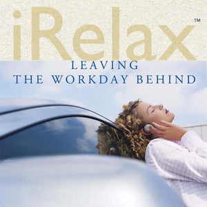 iRelax - Leaving The Workday Behind | Carpe Diem With Remi
