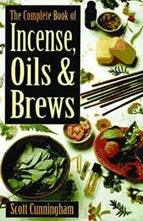 Complete Book of Incense, Oils and Brews - Carpe Diem With Remi