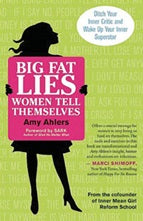 Big Fat Lies Women Tell Themselves - Carpe Diem With Remi
