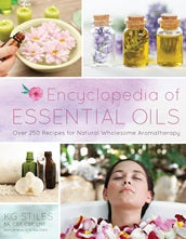 Encyclopedia of Essential Oils  | KG Stiles | Carpe Diem with Remi