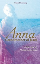 Anna, Grandmother of Jesus | Carpe Diem With Remi