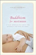 Buddhism for Mothers Sarah Napthali - Carpe Diem With Remi