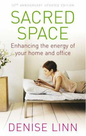 Sacred Space: Enhancing the Energy of Your Home and Office | Carpe Diem With Remi