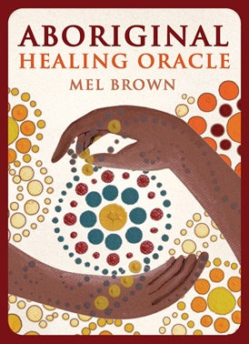 Aboriginal Healing Oracle Cards | Carpe Diem with Remi