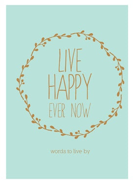 Live Happy Ever Now | Carpe Diem With Remi
