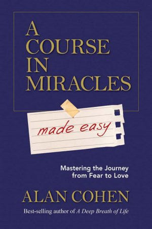 A Course In Miracles Made Easy - Carpe Diem With Remi
