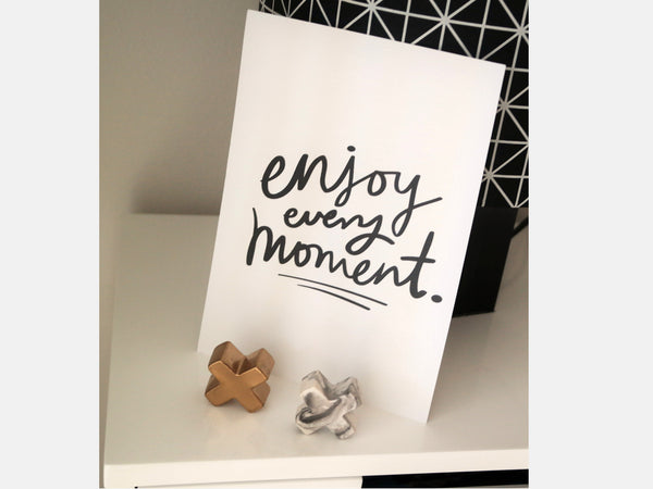 'Enjoy Every Moment' A5 print
