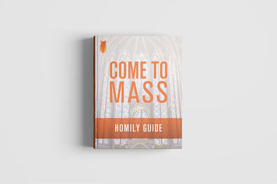 COME TO MASS SERMON GUIDE