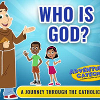 Adventure Catechism (Who is God?)