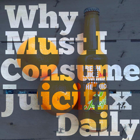 Why must I drink juice daily? - Part 2.