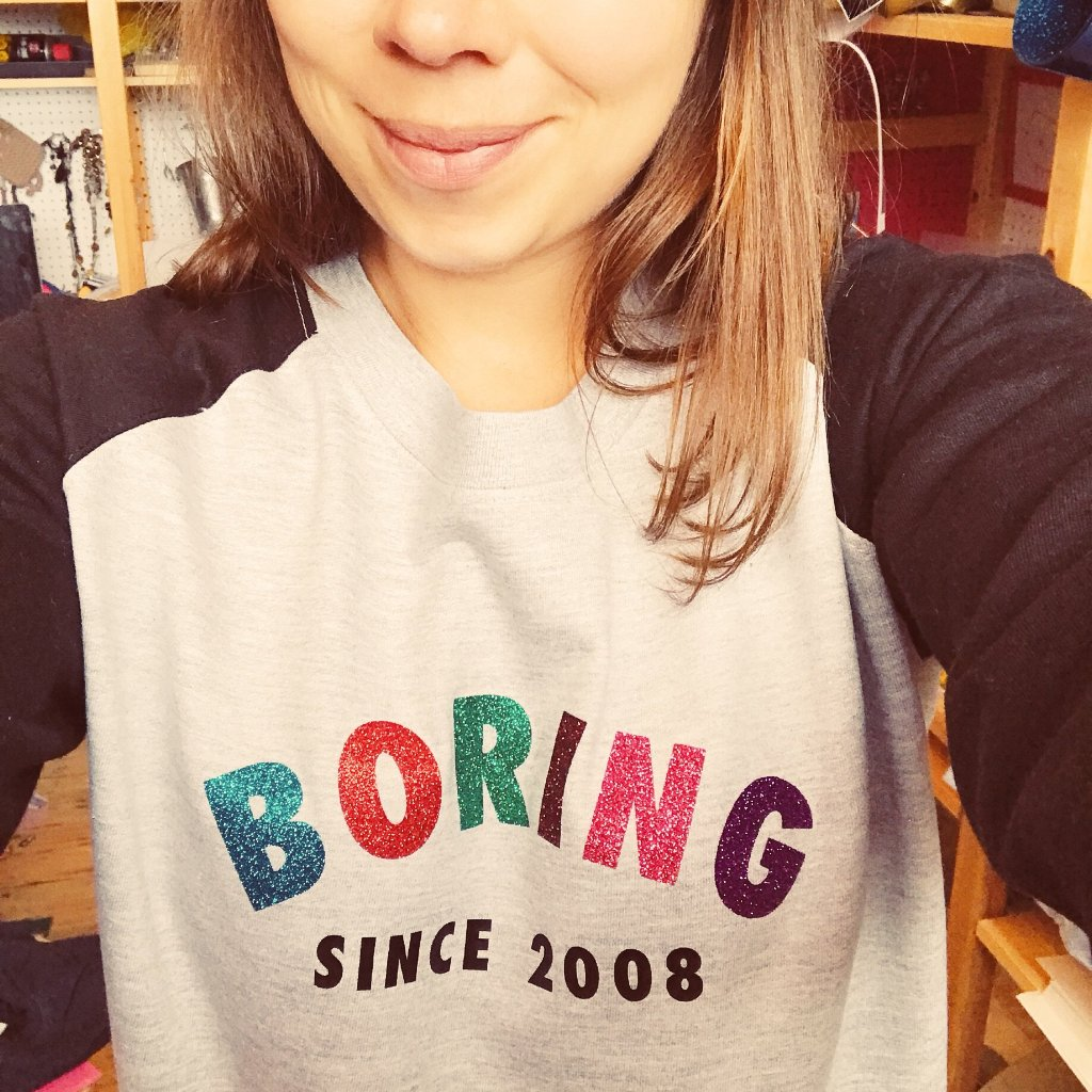 BORING SINCE... sweatshirt