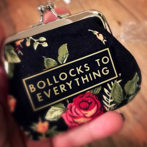 'BOLLOCKS TO EVERYTHING' coin purse. Please note fabric design will vary.
