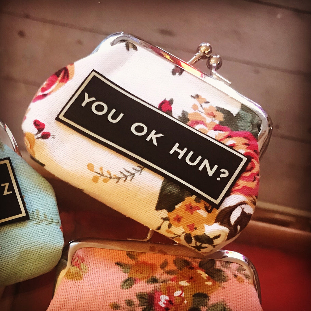 'YOU OK HUN?' coin purse. Please note fabric design will vary.