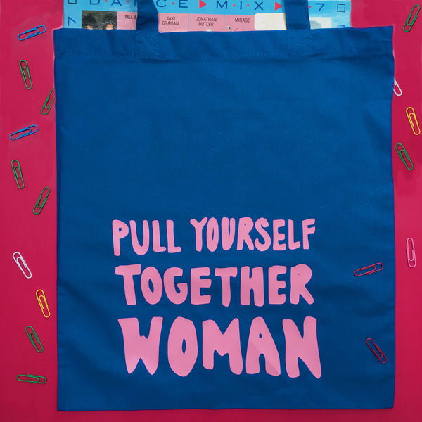 Pull Yourself Together Woman Tote