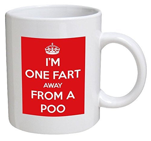 I'm One Fart Away From A Poo Mug
