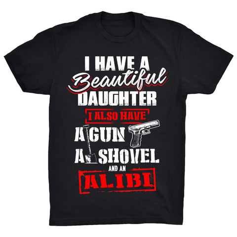 I have a beautiful daughter gun shovel and alibi -  - 1
