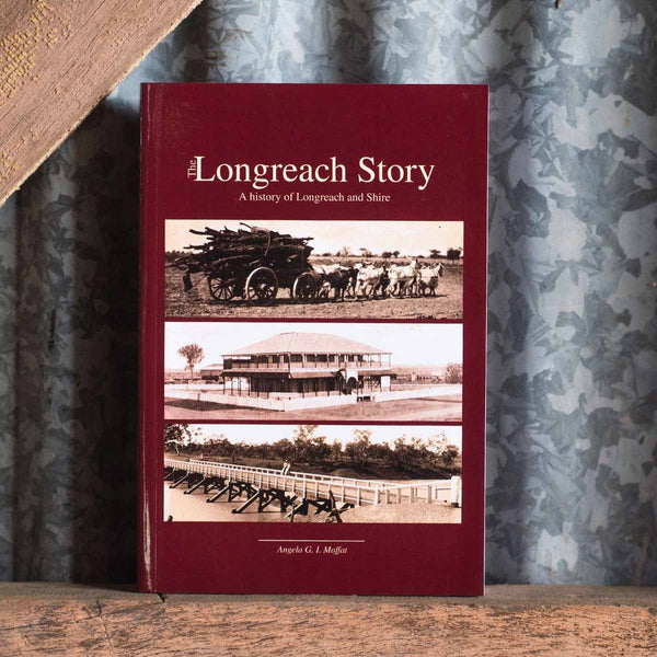 'The Longreach Story' Book by Angela Moffat