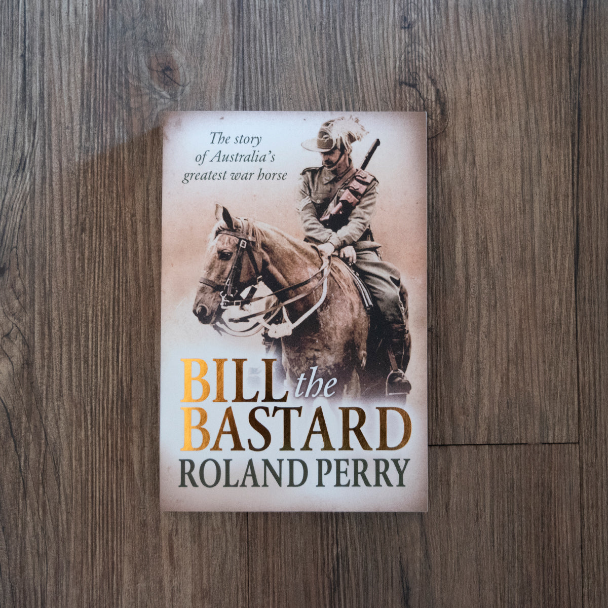 Bill the Bastard book by Roland Perry