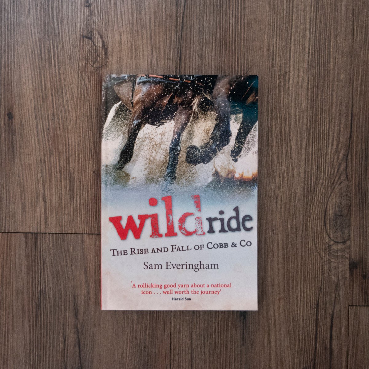 Wild Ride - The Rise and Fall of Cobb & Co. Book by Sam Everingham