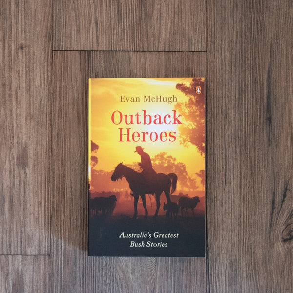 'Outback Heroes' Book by Evan McHugh