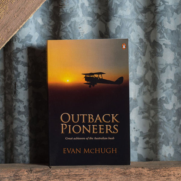 'Outback Pioneers' Book by Evan McHugh