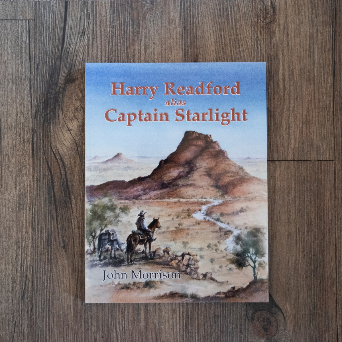 Harry Readford Alias Captain Starlight Book by John Morrison
