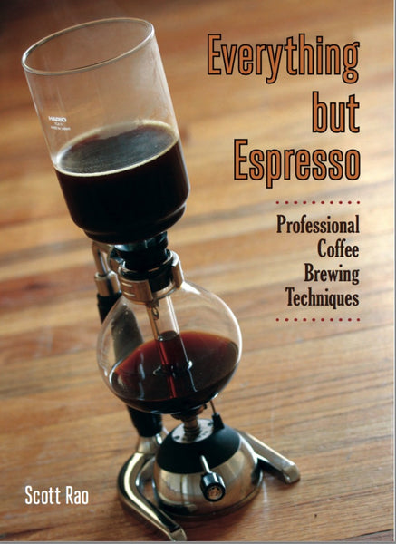 Everything But Espresso Book by Scott Rao