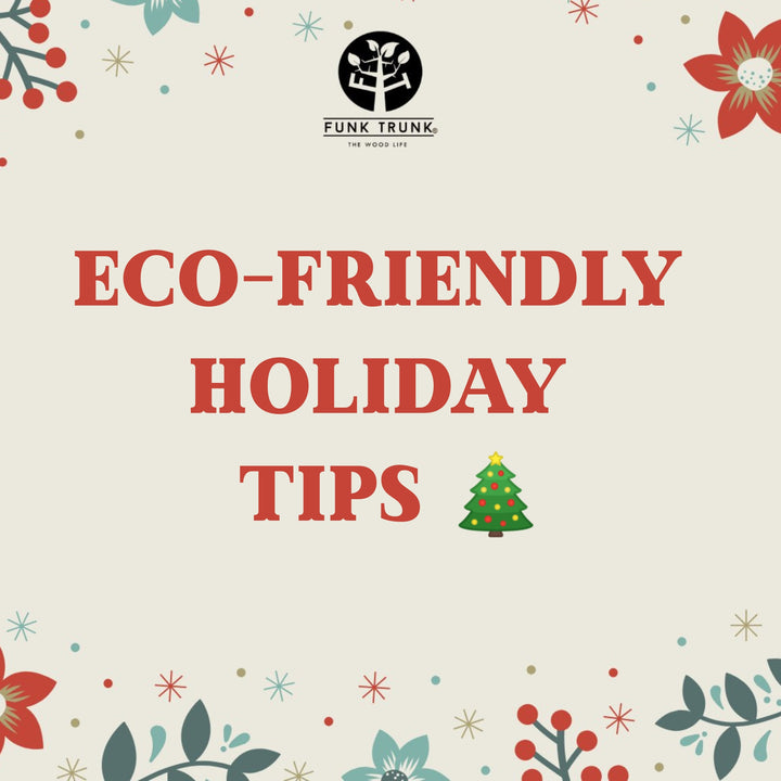 5 Ways To Be Eco-Friendly This Holiday