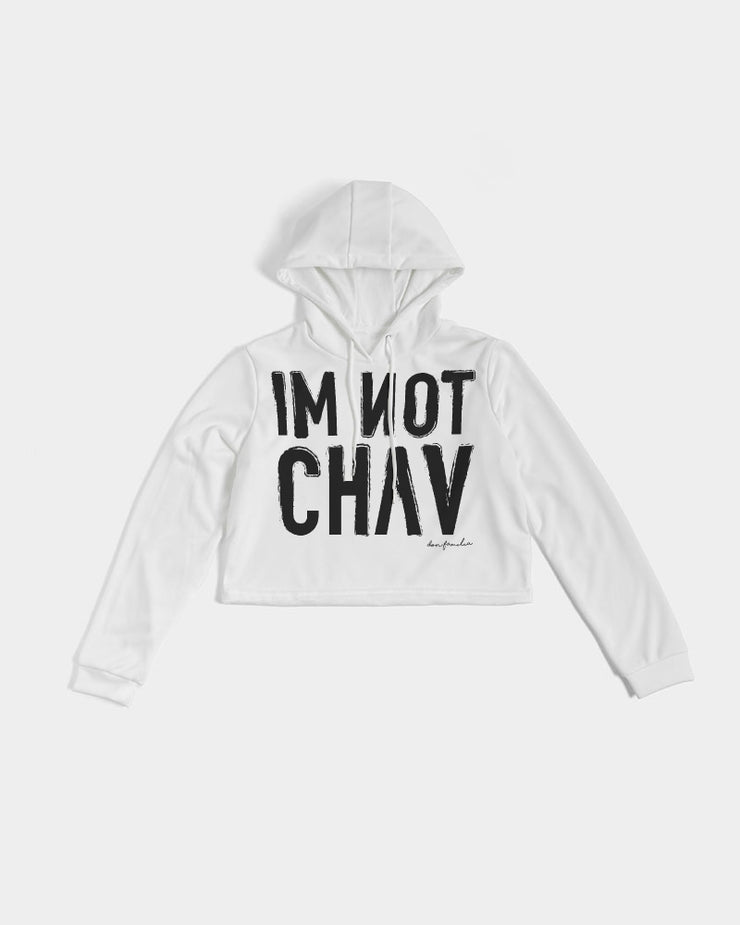 I'M NOT CHAV Women's Cropped Hoodie