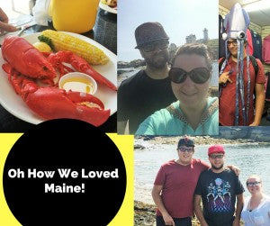 Oh How We Loved Maine!
