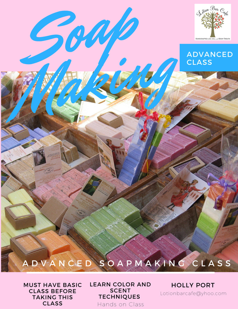 Advanced Soap Making Class- October