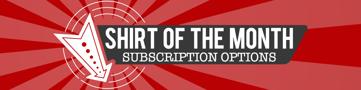 Shirt of the Month Subscription Options