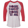 Adult Home Sweet Home To Me on a Red Sleeve Raglan