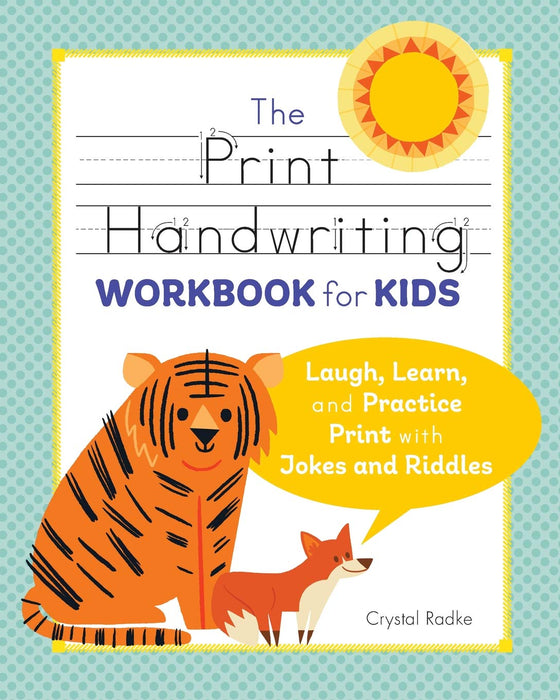 The Print Handwriting Workbook For Kids: Laugh, Learn, And Practice Print With Jokes And Riddles
