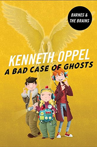A Bad Case Of Ghosts by Kenneth Oppel