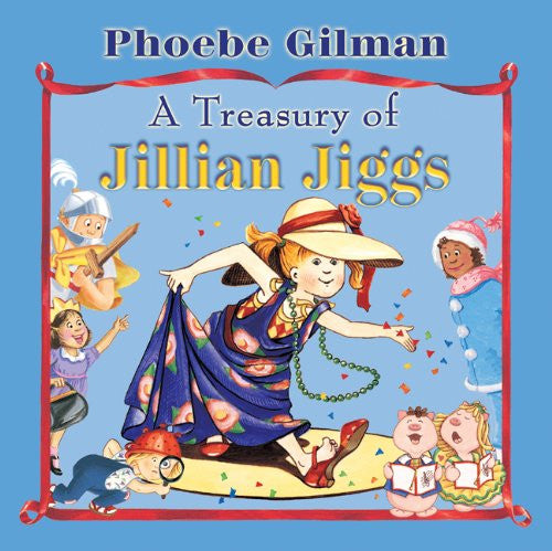A Treasury of Jillian Jiggs by Phoebe Gilman