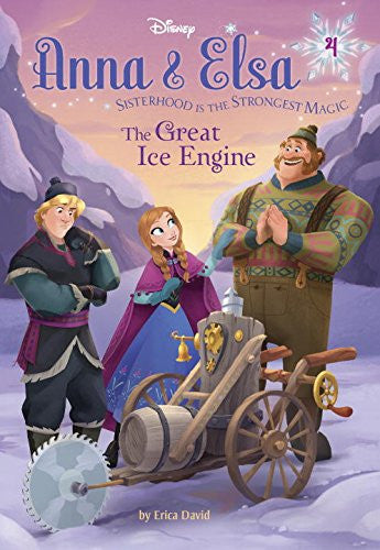 Anna & Elsa #4: The Great Ice Engine (disney Frozen) by Erica David