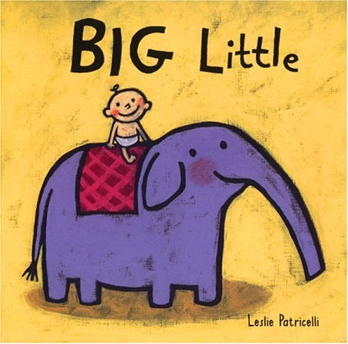 Big Little by Leslie Patricelli